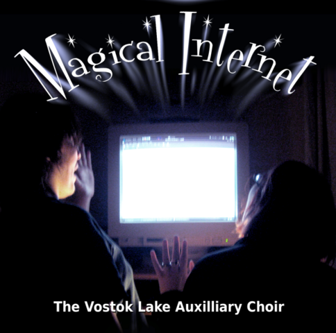 Magical Internet cover. Featuring (l-r): Vostok Lake and a dodgy accomplice